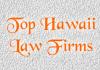 Top Hawaii Law Firms