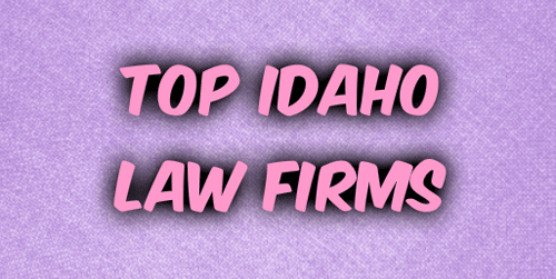 Top Idaho Law Firms