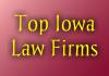 Top Iowa Law Firms