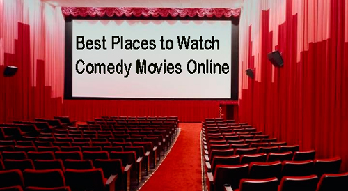 Best Places to Watch Comedy Movies Online