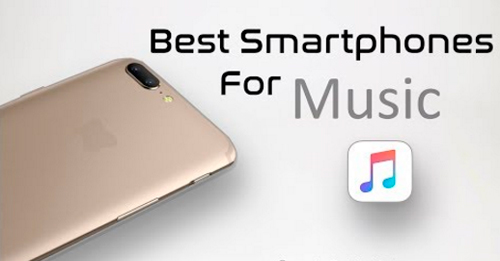 Best Smart Phones For Music Lovers