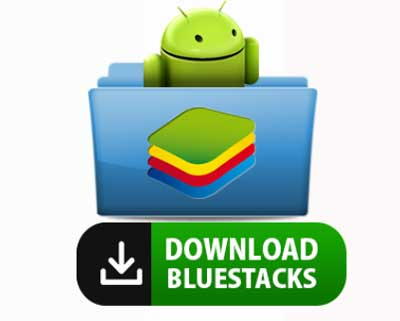 Download And Install Bluestacks For PC