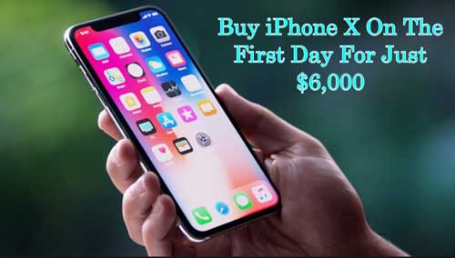 How To Get iPhone X On The First Day
