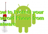 How to Protect your Android Phone from Malware